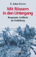 Mit Rössern in den Untergang - Bespannte Artillerie im Ostfeldzug (ebook)