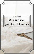 2 JAHRE GEILE STORYS