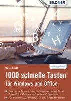 1000 Schnelle Tasten für Windows und Office: Jetzt auch für Windows 10 und Office 2016 (ebook)