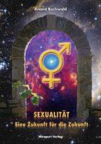 Sexualität – Eine Zukunft für die Zukunft (ebook)