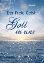 Der Freie Geist Gott in uns (ebook)