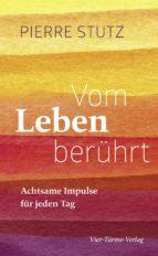 Vom Leben berührt - Achtsame Impulse für jeden Tag (ebook)
