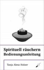 SPIRITUELL RÄUCHERN - BEDIENUNGSANLEITUNG
