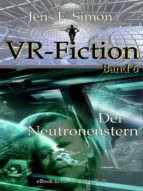 DER NEUTRONENSTERN (VR-FICTION 6)