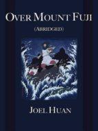 Over Mount Fuji (Abridged) (ebook)