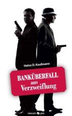 Banküberfall aus Verzweiflung (ebook)