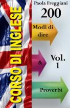 Corso di Inglese: 200 Modi di dire & Proverbi (Volume 1) (ebook)