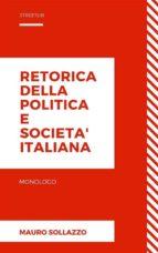 Retorica della politica e societa' italiana (ebook)