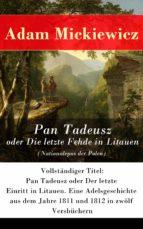 Pan Tadeusz oder Die letzte Fehde in Litauen (Nationalepos der Polen) - Vollständige deutsche Ausgabe  (ebook)