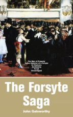The Forsyte Saga: The Man of Property, Indian Summer of a Forsyte, In Chancery, Awakening, To Let (Unabridged) (ebook)