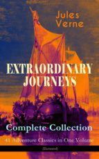 EXTRAORDINARY JOURNEYS – Complete Collection: 41 Adventure Classics in One Volume (Illustrated) (ebook)