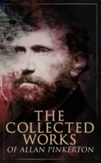 The Collected Works of Allan Pinkerton (ebook)