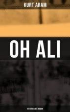 Oh Ali: Historischer Roman (ebook)