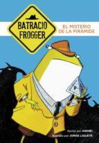 El misterio de la pirámide (Un caso de Batracio Frogger 1) (ebook)