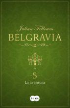 La aventura (Belgravia 5) (ebook)