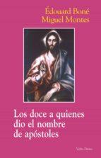Los doce a quienes dio el nombre de apóstoles (ebook)