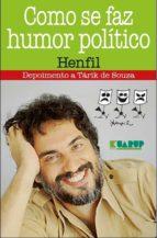 Como Se Faz Humor Político - Henfil (ebook)