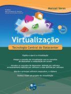 VIRTUALIZAÇÃO (2ª EDIÇÃO): TECNOLOGIA CENTRAL DO DATACENTER