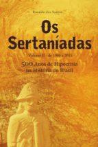 Os sertaníadas - vol. 2 - de 1900 a 2015 - (500 anos de hipocrisia na história do brasil) (ebook)