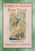 AMERICAN INDIAN FAIRY TALES - 17 Illustrated Fairy Tales (ebook)