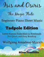 Isis and Osiris the Magic Flute Beginner Piano Sheet Music Tadpole Edition (ebook)