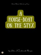 A House-Boat on the Styx (ebook)