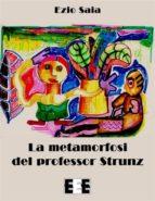 La metamorfosi del Professor Strunz (ebook)