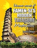 UNCOVER THE SECRETS OF FAMEN-SI?S HIDDEN TREASURE MASTERPIECES