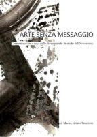 Arte senza messaggio. Comunicazione e caos nelle Avanguardie Storiche del Novecento (ebook)