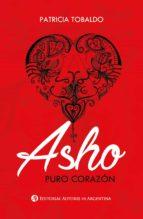 Asho : puro corazón (ebook)