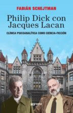PHILIP DICK CON JACQUES LACAN
