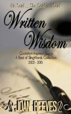 WRITTEN WISDOM: QUOTATION-INSPIRED ESSAYS