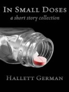 IN SMALL DOSES (COMPLETE) A COLLECTION OF SHORT STORIES