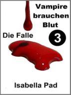 VAMPIRE BRAUCHEN BLUT - DIE FALLE