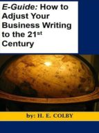 HOW TO ADJUST YOUR BUSINESS WRITING TO THE 21ST CENTURY