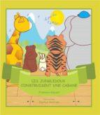 Les Junglidoux Construisent Une Cabane (ebook)