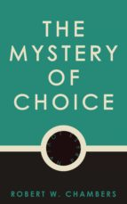 THE MYSTERY OF CHOICE