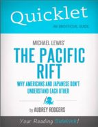 QUICKLET ON MICHAEL LEWIS' PACIFIC RIFT: WHY AMERICANS AND JAPANESE DON'T UNDERSTAND EACH OTHER