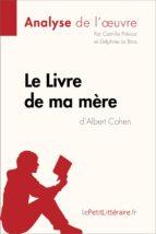 Le Livre de ma mère d'Albert Cohen (Analyse de l'oeuvre) (ebook)