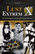 Lust Extrem 2: Exzesse am Limit (ebook)