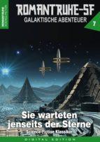 ROMANTRUHE-SF - Galaktische Abenteuer 7 (ebook)
