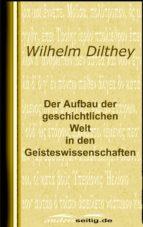 Der Aufbau der geschichtlichen Welt in den Geisteswissenschaften (ebook)