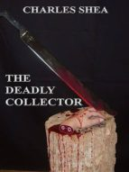 THE DEADLY COLLECTOR