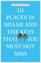 111 Places in Miami and the Keys that you must not miss (ebook)