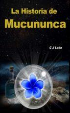 LA HISTORIA DE MUCUNUNCA