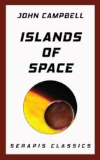 ISLANDS OF SPACE (SERAPIS CLASSICS)