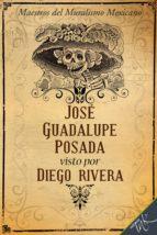 José Guadalupe Posada visto por Diego Rivera (ebook)