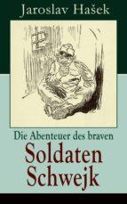 Die Abenteuer des braven Soldaten Schwejk (Vollständige deutsche Ausgabe) (ebook)