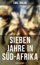 Sieben Jahre in Süd-Afrika (Gesamtausgabe in 2 Bänden mit Illustrationen) (ebook)