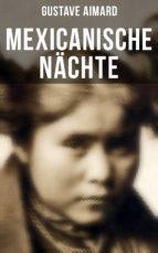 Mexicanische Nächte (Gesamtausgabe in 4 Bänden) (ebook)